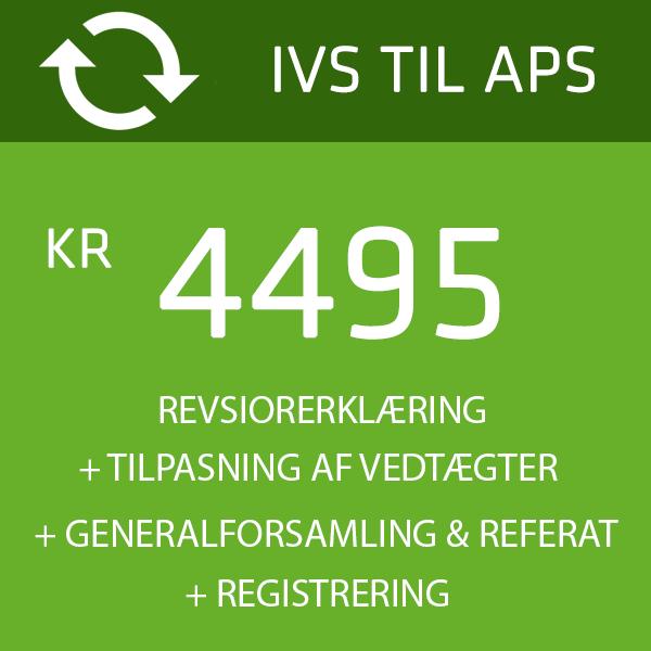 Billig pris IVS til APS omdannelse